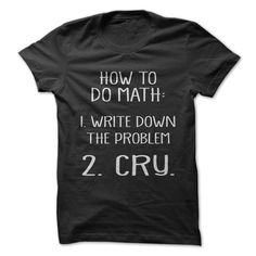 Math Cry Funny Shirts, T Shirt, Tops, Fashion, Moda, Fasion, Tank Tops, Tee, Blouses