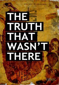http://goodfilm.eventbrite.com/  Join us from 6pm on Thursday 21 to experience Sri Lanka in the wake of civil war with a screening of award- winning documentary, The Truth That Wasn't There.