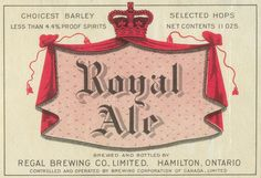 Royal Ale by Thomas Fisher Rare Book Library, via Flickr