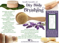 Dry Skin Brushing - great for exfoliation as well as improving circulation in your skin.