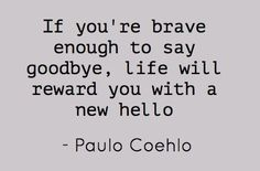 paulo coelho quotes if you're brave Cute Quotes, Great Quotes, Words Quotes, Quotes To Live By, Funny Quotes, Sayings, Daily Quotes, Funny Pics, The Words
