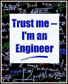 """Trust Me I'm an Engineer, Funny Nerd Art, Funny Geek art, Cute Nerd Print, Dorm room decor, Funny Quotes for Teens, Funny Engineer print, Funny college art print. """"Trust Me-- I'm an Engineer"""" Funny wall art for the engineer in your life, complete with muted math problems in the background. Printed on Kodak Professional Endura Paper, mailed to you directly from the printer. Mat and frame are not included. USPS tracking number is provided for free. * This item is not made of metal or wood…"""