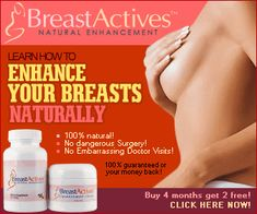 Enhance your Breasts Naturally. More and more women are learning that Breast Actives is the program they need to help them get the attention they deserve. After you've responded to the breast enhancing effects of the Breast Actives program you're sure to turn some heads when you walk into the room. http://www.breastactives.com/?aid=409544