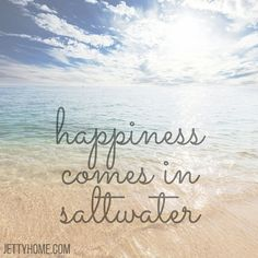 Happiness does indeed come from saltwater!