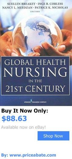 cookbooks: Global Health Nursing In The 21St Century (Paperback) New BUY IT NOW ONLY: $88.63 #priceabatecookbooks OR #priceabate