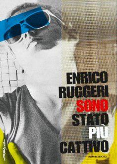 """06/06/2017 • Esce """"Sono stato più cattivo"""" di Enrico Ruggeri edito da Mondadori"""