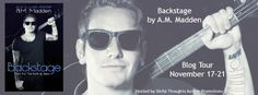 BLOG TOUR & GIVEAWAY - Backstage (Back-Up #4) by A.M. Madden - Contemporary Romance, New Adult, Sinful Thoughts  (November)