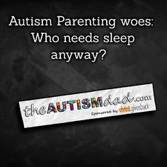 Autism Parenting woes: Who needs sleep anyway?  I wish that we could get to the bottom of Emmett's inability to fall asleep before it's time to wake up in the morning. I'm trying to find the humor in this but that proving to be a bit tough because my brain is fried suffering from sleep deprivation.  He actually  https://www.theautismdad.com/2016/08/11/autism-parenting-woes-who-needs-sleep-anyway/  Please Like, Share and visit our Sponsors  ‪#‎Autism‬ ‪#‎AutismSpectr