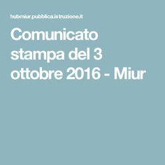 Comunicato stampa del 3 ottobre 2016 - Miur
