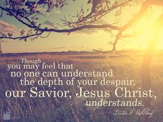 He understands. He's been there with you through it all :)