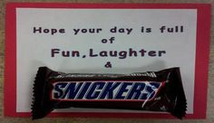 Hope your day is full of fun, laughter and snickers: fun party favor idea Candy Bar Sayings, Candy Quotes, Teacher Appreciation Week, Employee Appreciation, Student Gifts, Teacher Gifts, Employee Motivation, Snickers Candy, Secret Pal