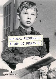 """Teori og praksis - roman*"" av Nikolaj Frobenius"