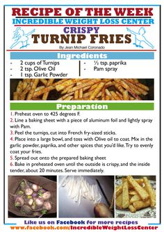 These turnip fries are our new Ideal Protein approved recipe of the week aimed to help the dieters at the Incredible Weight Loss Center reach their goals.