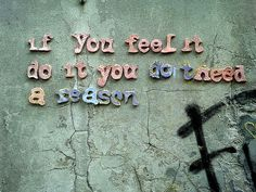 if you feel it do it, you don't need a reason, via Flickr.