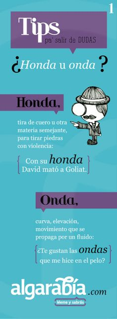 Tips pa' salir de dudas...¿Honda u onda?