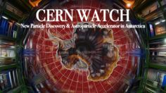 CERN WATCH: New Particle Discovery & Astroparticle Accelerator in Antarc...