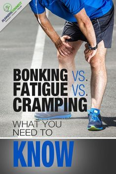 Bonking vs. Fatigue vs. Cramping: What You Need to Know!