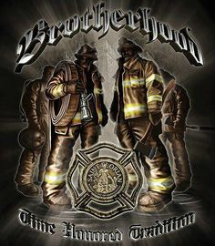 Brotherhood of fire fighters