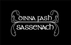 A personal favorite from my Etsy shop https://www.etsy.com/listing/243972078/dina-fash-sassenach-decal-car-decal