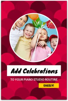 Adding mini celebrations to your studio is a great idea and can happen easily - here's how!   www.teachpianotoday.com #pianoteaching #pianostudio #pianostudent