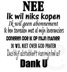 Nee ik wil niks kopen (2) Words Quotes, Me Quotes, Funny Quotes, Sayings, Dutch Quotes, Cartoon Jokes, Funny Facts, Really Funny, Beautiful Words