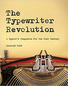 The Typewriter Revolution  A Typist s Companion for the 21st Century   Richard Polt  9781581573114 eec6d48ffb254