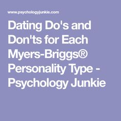 Dating Do's and Don'ts for Each Myers-Briggs® Personality Type - Psychology Junkie