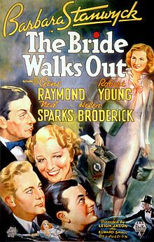 The Bride Walks Out. Barbara Stanwyck, Gene Raymond, Robert Young. Directed by Leigh Jason. RKO. 1936