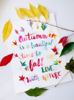 Autumn is a Beautiful Time to Fall in Love with Nature - 9x12 watercolor HAND LETTERING   www.sweetafternoons.wordpress.com