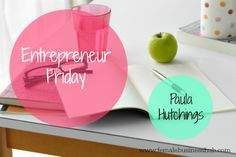 Time for another Entrepreneur Friday. This week we have the lovely Paula Hutchings from Marketing Vision.