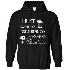 I Just Want To Go Camping Drink Beer - #fashion #cool sweatshirts. MORE INFO => https://www.sunfrog.com/Drinking/I-Just-Want-To-Go-Camping-Drink-Beer-Black-Hoodie.html?60505
