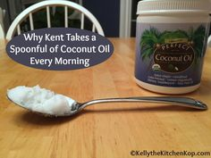 Why does Kent take a spoonful of coconut oil every morning?