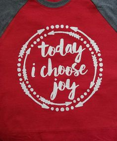 Today I Choose Joy Raglan Shirt - Shirt with Quote - Raglan Sleeve Shirt - Bella Raglan 3/4 Sleeve Tee - Vinyl Quotes - Arrows - Circle Dots by BayBaysBoutique on Etsy