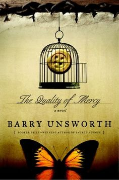 The Quality of Mercy A Novel By Barry Unsworth