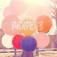 He Hears your Prayers