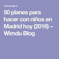 50 planes para hacer con niños en Madrid hoy (2016) – Wimdu Blog