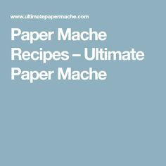 5 Paper Mache Recipes - Including No-Flour, Mold-Free Options Paper Mache Paste, Recipe Paper, Paste Recipe, Art Therapy Activities, Recipes, Diy, Crafts, Sculpture Projects, Cosplay Ideas