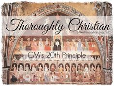 Thoroughly Christian -- CM's 20th Principle