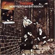 The Who : MEATY BEATY BIG & BOUNCY