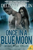 Once in a Blue Moon (Beaux Rêve Coven) Contains a handsome troll skilled at building sexual tension with his hands and a witch determined to protect her home, but who forgets to shield her heart. More at Delilah Devlin's website! Paranormal Romance, Romance Novels, Usa Today, Lynn Raye Harris, Book Review Sites, Book Reviews, Books New Releases, Day Book, Book 1