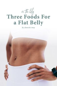 What are the 3 foods I recommend to flatten your belly fast? Click the link to find out — they may surprise you!