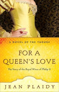 Jean Plaidy - For a Queen's Love: The Stories of the Royal Wives of Philip II