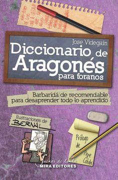 Diccionario de Aragonés para foranos, de José Videgaín, ilustraciones de Bernal - Enlace al catálogo: http://benasque.aragob.es/cgi-bin/abnetop?ACC=DOSEARCH&xsqf99=771531