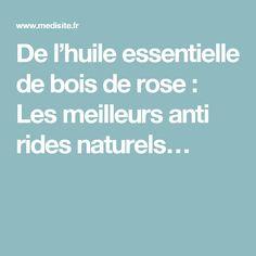 De l'huile essentielle de bois de rose : Les meilleurs anti rides naturels…
