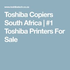 ToshibaTech is South Africa's leading supplier of Toshiba Copiers and Toshiba printers direct to the public and businesses.