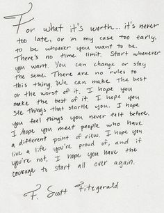 """I feel like these were the words Brad Pitt's character writes to his daughter in """"Benjamin Button"""". not sure if he quoted from Fitzgerald. Still, i love this so much! Words Quotes, Wise Words, Me Quotes, Motivational Quotes, Inspirational Quotes, Sayings, Poetry Quotes, Joker Quotes, Crush Quotes"""