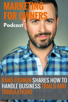 Rand Fishkin explains how he built Moz and the difficulty of the journey