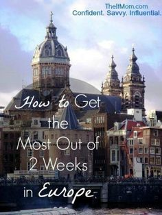 Traveling to Europe soon? Get the most out of your two week trip with these fantastic tips.