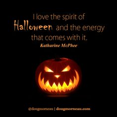 """""""I love the spirit of halloween and the energy that comes with it"""". ~ Katharine Mcphee I hope you enjoy the Quotes. I'd encourage you to share them, repost them, and comment. After all, social media is about being social which implies a dialogue, not a one sided conversation. Make it a great day - """"YOU Were Created for Greatness, Claim It!"""" Doug Morneau - #fitCEO #motivation #leadership"""