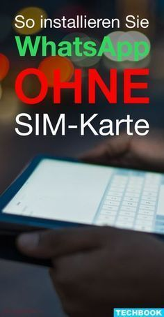 So you can install WhatsApp without a SIM card- So könnt Ihr WhatsApp ohne SIM-Karte installieren WhatsApp requires to use a SIM card with phone number. TECHBOOK shows you how to bypass this lock.